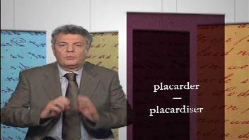 Placarder et placardiser