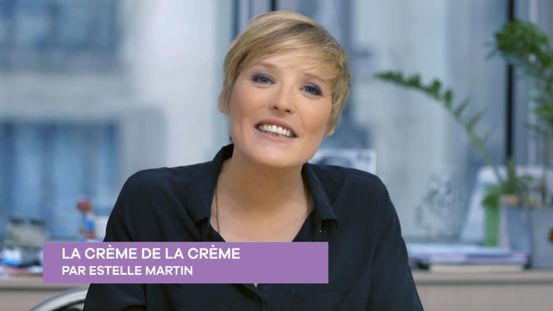 Estelle Martin - La crème de la crème